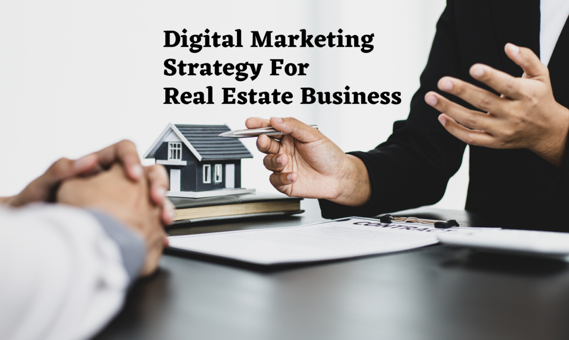 Digital Marketing Strategy For Real Estate Business